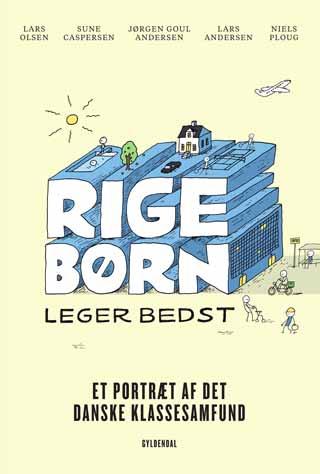 Forsiden på den nye bog 'Rige børn leger bedst'